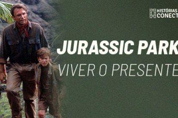 """Live """"Histórias que Conectam – Jurassic Park"""""""